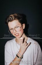 Best Friend Or Boyfriend ? [Jacob Sartorius] TERMINÉ by Shxshxsxrtorius