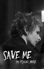 Save me  by psycho_muse
