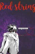 Red String (Lawliet x Reader) [COMPLETED] by adventuretimefanitc