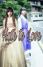 hate to love by FitriyaniTitik
