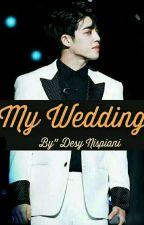 My wedding 💒 (End) by Desynispiani