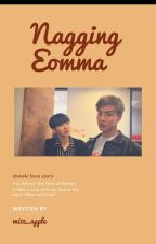 NAGGING EOMMA [ShowKi] by greenappleisme