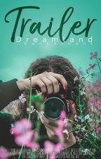 Trailer Dreamland ♡ by _Dunkelbunt
