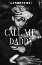 Call me Daddy... //Z.M.// by NatsStories1