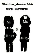 Mr. Ross and Ms. Shelby by shadow_dancer66