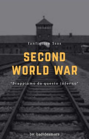 Second World War || 5Sos by badideamars