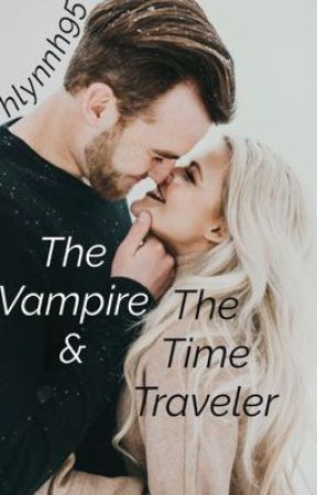 The Vampire & The Time Traveler by hlynnh95