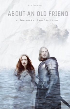 about an old friend // [LOTR FF ]    Boromir by Tvisylein