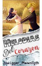 Melodías Del Corazón[Adrinette][Editando] by Zswagger_Moonligth