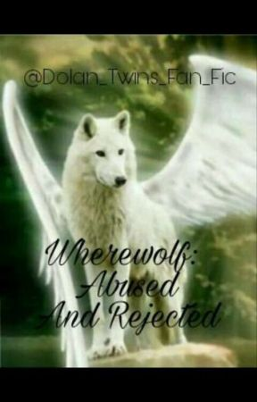Werewolf: Abused and Rejected- Karmas A Bitch by Dolan_Twins_Fan_Fic