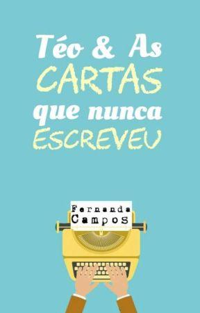 Téo & As Cartas Que Nunca Escreveu by nanzcampos