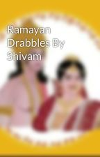 Ramayan Drabbles By Shivam by Shivam030291