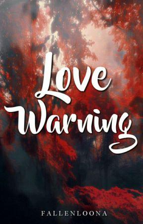 LOVE WARNING [SEASON 1] (#WATTYS 2017) by iCheeH