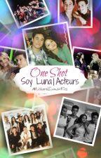 One Shot  [Soy Luna/Acteurs] by MickarolLumonFics