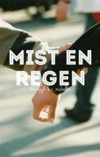 Mist En Regen | Spin Off Huiswaarts by WendyyX