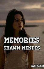 Memories » Shawn Mendes [libro 2] by gaia01b
