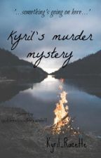 K Y R I L ' S MURDER MYSTERY - DISCONTINUED by Kyril_Racette