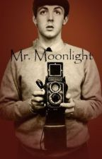 Mr. Moonlight - Paul McCartney/Beatles Fanfiction - ON HOLD - by athena-the-wholigan