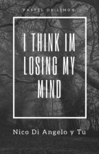 I Think I'm Losing My Mind (Nico Di Angelo y Tu) by Past3lDeLimon
