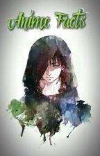 Anime Facts ~1 by Yurio_kun