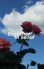 together in seoul ⚣ vkook [paused] by jinyoung-ah