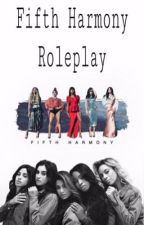 Fifth Harmony Roleplay by LolosLittleNugget