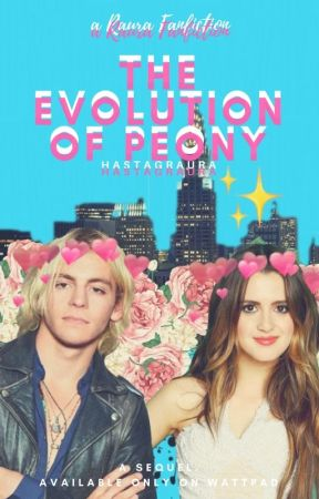 The Evolution Of Peony🌸 || Raura ON HOLD by hastagraura