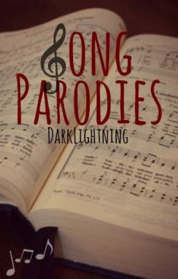 Song Parodies by DarkLightning