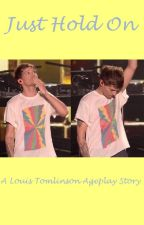 Just Hold On-A Louis Tomlinson Ageplay Story by hopelessdirectioner9