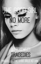 The Good Girl No More by ElisiaWrites