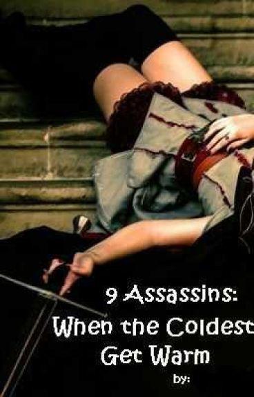 9 Assassins: When the Coldest Get Warm