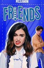 Friends [Réécriture] by Mxxanon