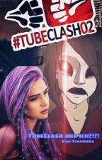 TubeClash und ich ?!?! by TeamNuna
