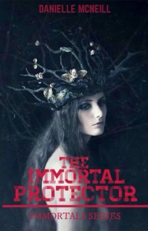 The Immortal Protector (Book 3) by Dahlia421