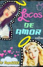 Locos de amor (Zodiac) by Daky2529