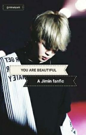 You Are Beautiful [] Jimin [] COMPLETED by chimbusan