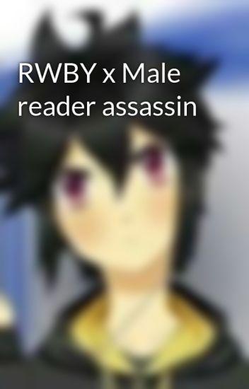 RWBY x Male reader assassin(On Hold) - Zak the human - Wattpad