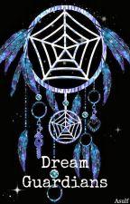 Dream Guardians: La Guardia de los Sueños by ImAsulf