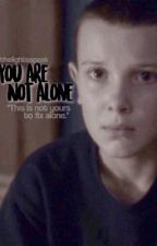 you are not alone → stranger things [completed] by thelightsspeak
