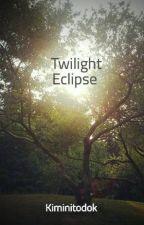 Twilight Eclipse by Kiminitodok