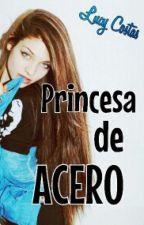 Princesa de acero [PAUSADA INDEFINADAMENTE] by Serafin_15