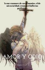Amor y Odio (yaoi) by EduardSantiagoPeresE