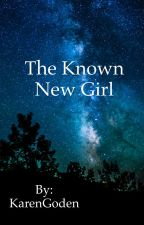 The Known New Girl by KarenGoden