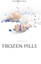 frOzen pills by TheRabbitWriter