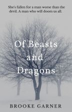 Of Beasts and Dragons by brookegarnerbooks