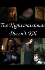 The Nightwatchman Doesn't Kill by IlariaTomasini3