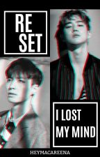 Reset (I lost my mind) - EXO by SavedLovedFree