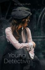 Young Detective [END] by TiaraUlfiah