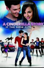 A Cinderella Story: If The Shoe Fits *extended* by hazzabear_is_bae_