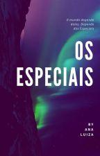- Os Especiais - [ REVISANDO ] by NutellinhaBR